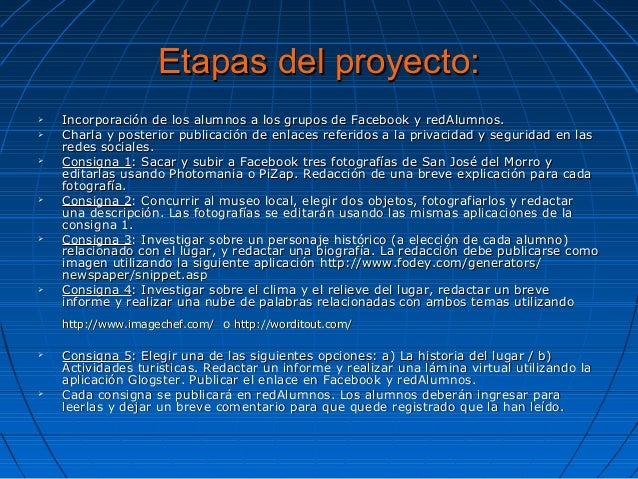 Etapas del proyecto:Etapas del proyecto:  Incorporación de los alumnos a los grupos de Facebook y redAlumnos.Incorporació...