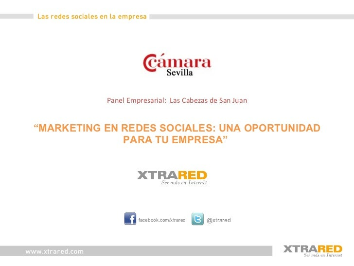 """Panel Empresarial:  Las Cabezas de San Juan   """"MARKETING EN REDES SOCIALES: UNA OPORTUNIDAD PARA TU EMPRESA""""    @xtrared f..."""