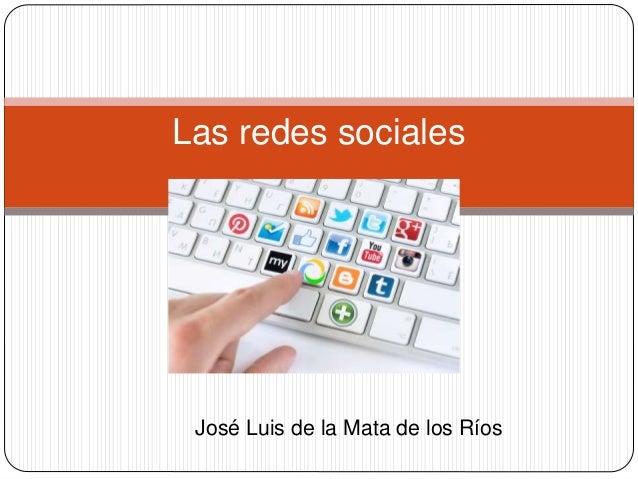 Las redes sociales José Luis de la Mata de los Ríos
