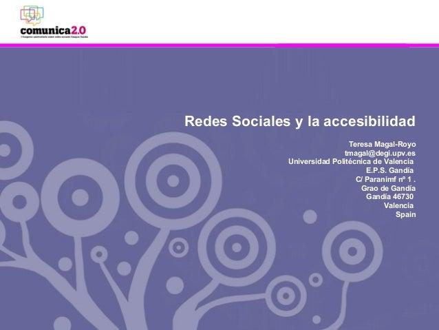 Centro de Investigación en Tecnologias Gráficas. CITG Teresa Magal Royo Redes sociales y accesibilidad Teresa Magal-Royo t...