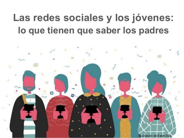 Las redes sociales y los jóvenes: lo que tienen que saber los padres Ilustración de Ester Dus