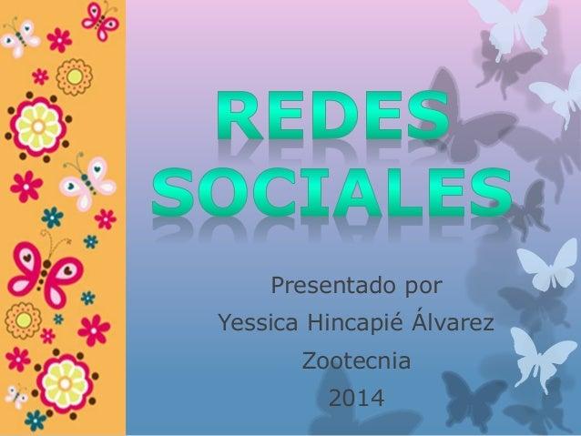 Presentado por Yessica Hincapié Álvarez Zootecnia 2014