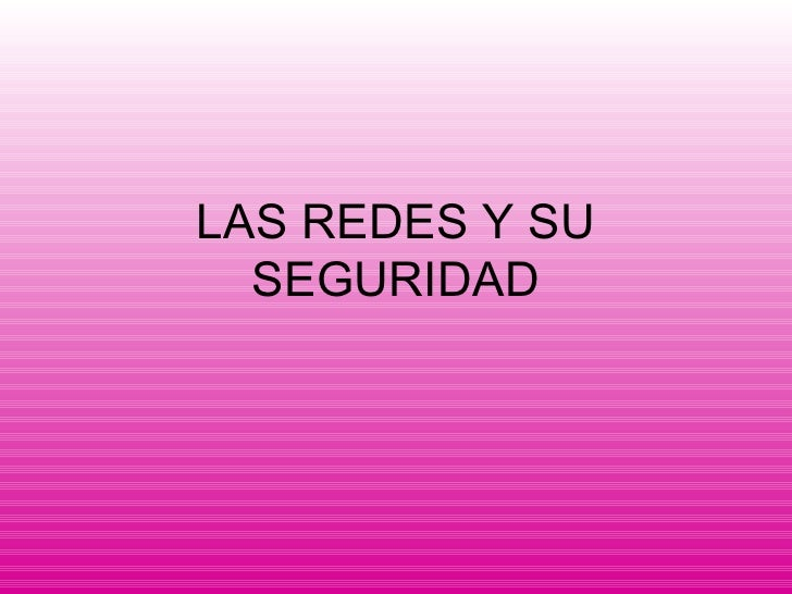 LAS REDES Y SU SEGURIDAD