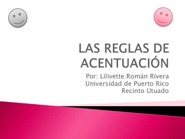 Por: Lilivette Román RiveraUniversidad de Puerto Rico             Recinto Utuado