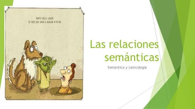 Las relaciones semánticas Semántica y Lexicología