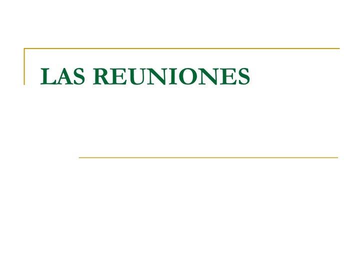 LAS REUNIONES