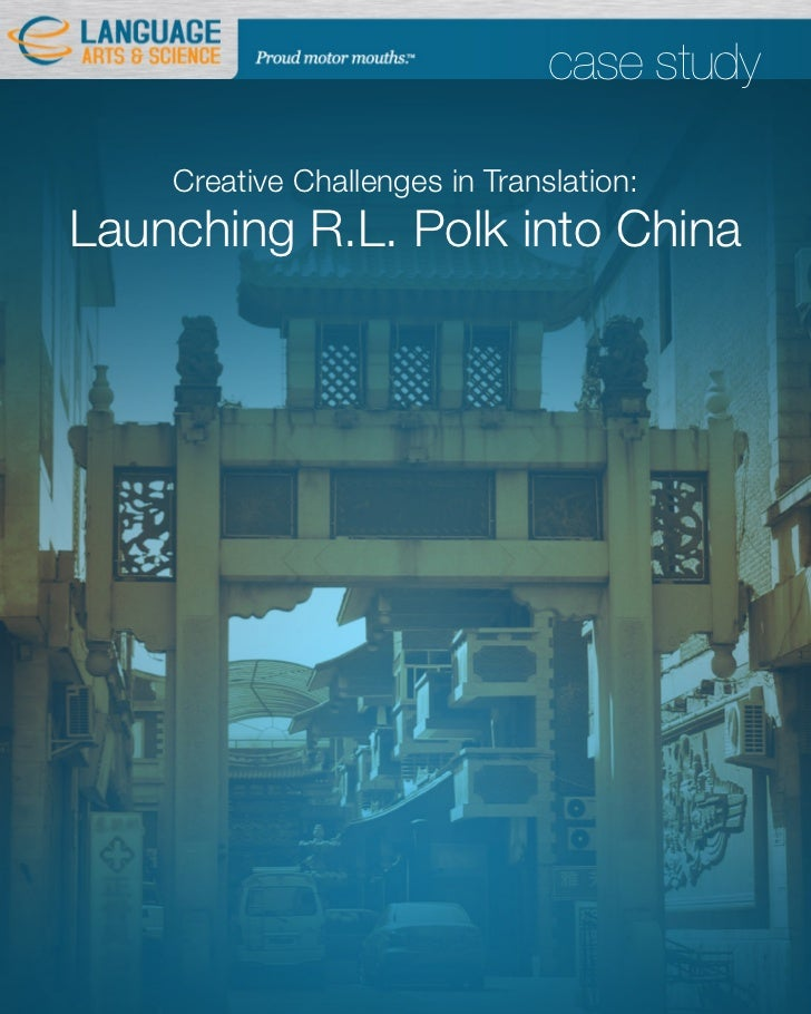 case study    Creative Challenges in Translation:Launching R.L. Polk into China