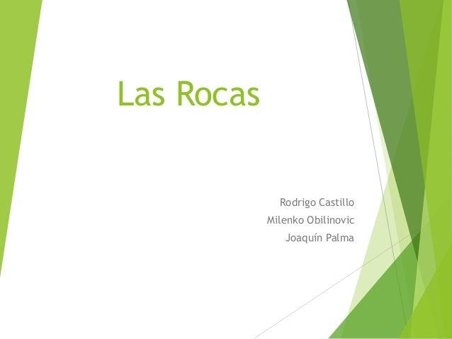 Las Rocas Rodrigo Castillo Milenko Obilinovic Joaquín Palma