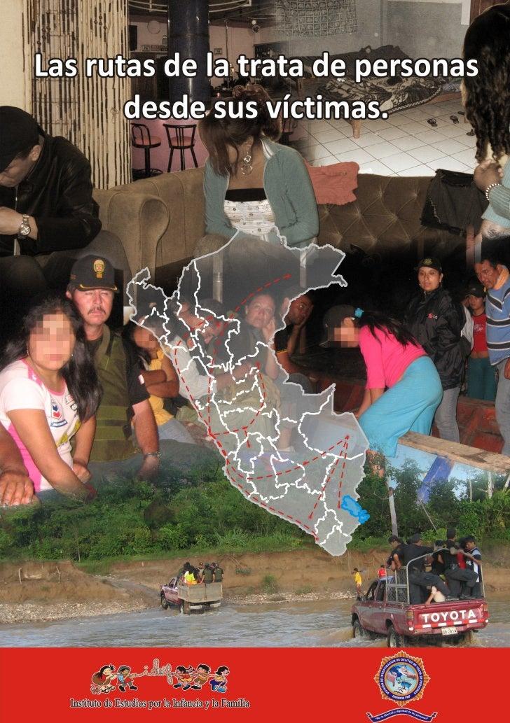 Las rutas de la trata de personas desde sus víctimas. Instituto de Estudios por la Infancia y la Familia - IDEIF          ...