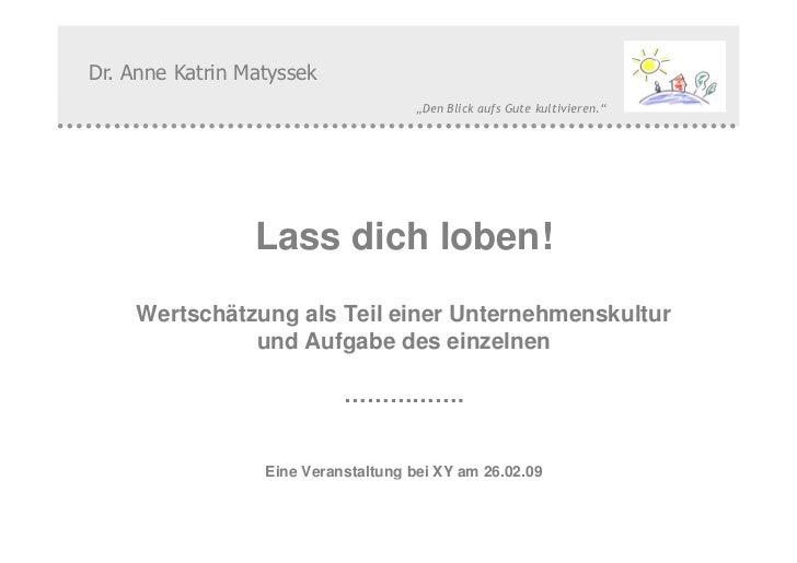 "Dr. Anne Katrin Matyssek                                              ""Den Blick aufs Gute kultivieren.""                  ..."