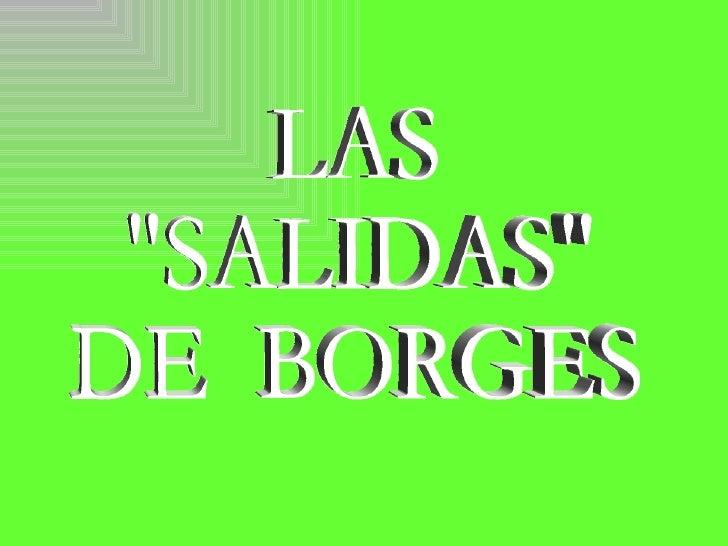 Durante la dictadura militar alguien le comenta a Borges que elgeneral Galtieri, presidente de laRepública en ese momento...