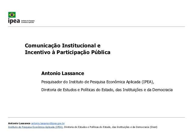 Comunicação Institucional e              Incentivo à Participação Pública                             Antonio Lassance    ...
