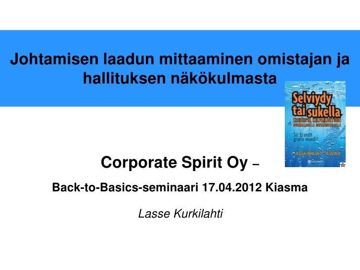 Johtamisen laadun mittaaminen omistajan ja        hallituksen näkökulmasta             Corporate Spirit Oy –     Back-to-B...