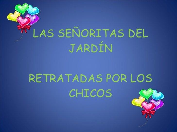 LAS SEÑORITAS DEL JARDÍN RETRATADAS POR LOS CHICOS