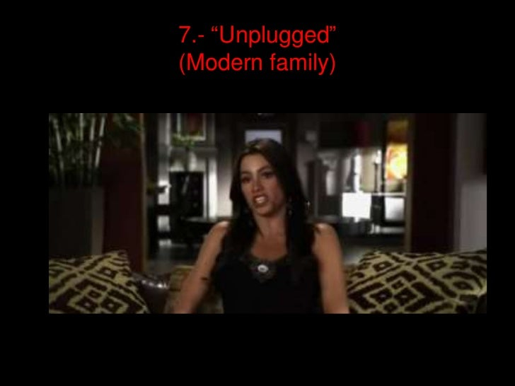"7.- ""Unplugged"" (Modernfamily)<br />"