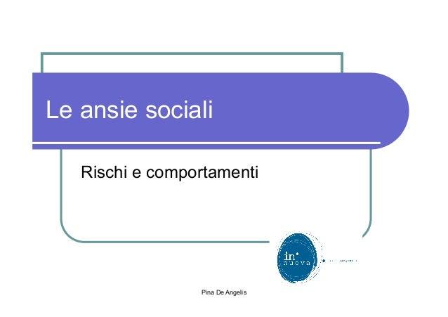 Pina De AngelisLe ansie socialiRischi e comportamenti