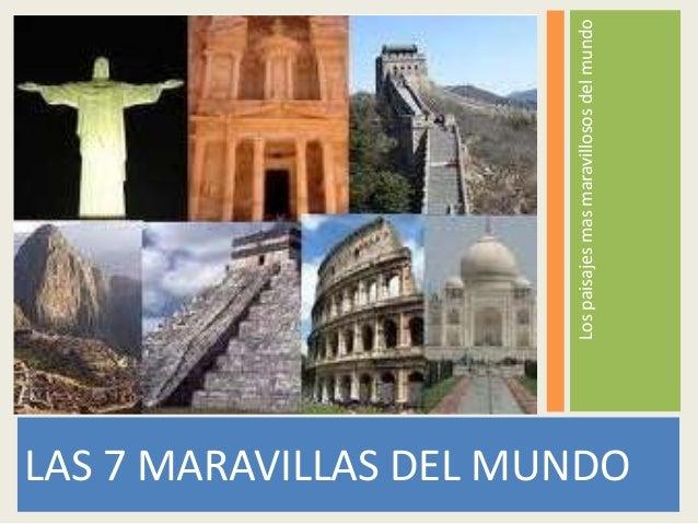 Lospaisajesmasmaravillososdelmundo LAS 7 MARAVILLAS DEL MUNDO