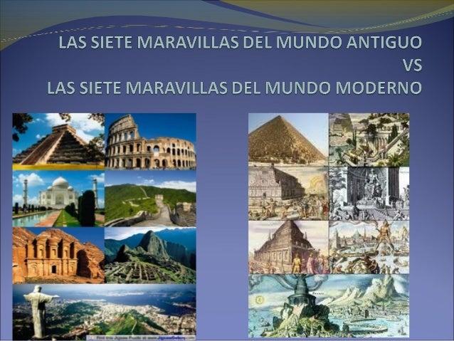 Las siete maravillas del mundo antiguo vs mundo moderno