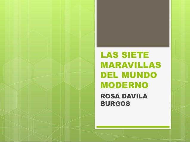LAS SIETE MARAVILLAS DEL MUNDO MODERNO ROSA DAVILA BURGOS