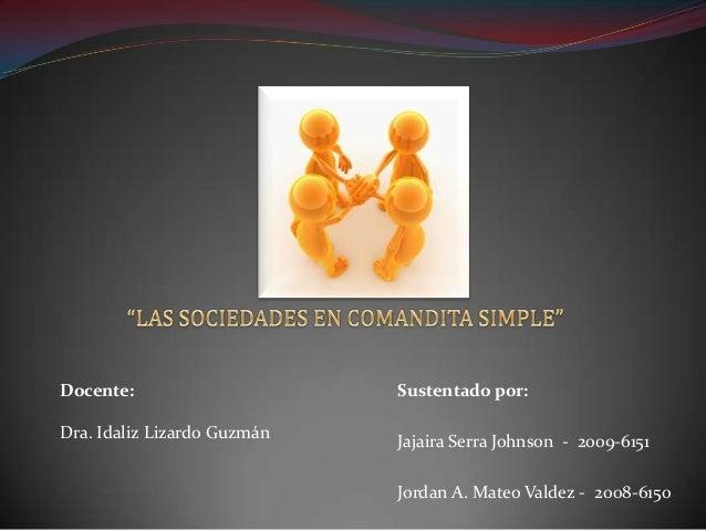 Sustentado por: Jajaira Serra Johnson - 2009-6151 Jordan A. Mateo Valdez - 2008-6150 Docente: Dra. Idaliz Lizardo Guzmán