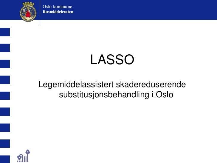 LASSO<br />Legemiddelassistert skadereduserende substitusjonsbehandling i Oslo<br />