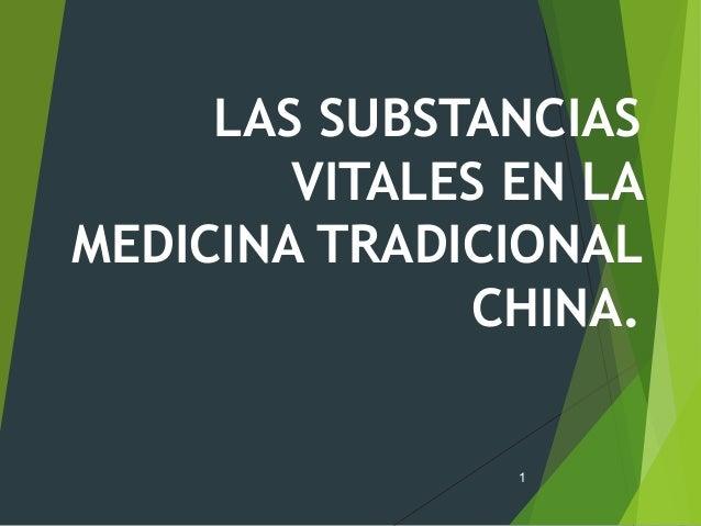 LAS SUBSTANCIAS VITALES EN LA MEDICINA TRADICIONAL CHINA. 1