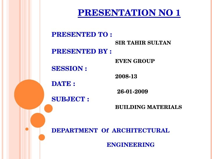 PRESENTATION NO 1 PRESENTED TO  : SIR TAHIR SULTAN PRESENTED BY  :   EVEN GROUP SESSION  :   2008-13 DATE  :     26-01-200...