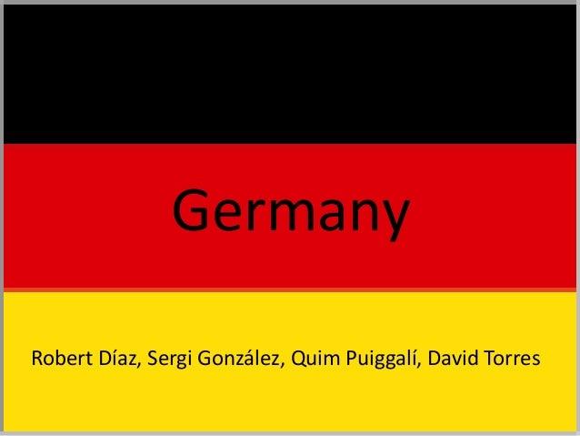 GermanyRobert Díaz, Sergi González, Quim Puiggalí, David Torres