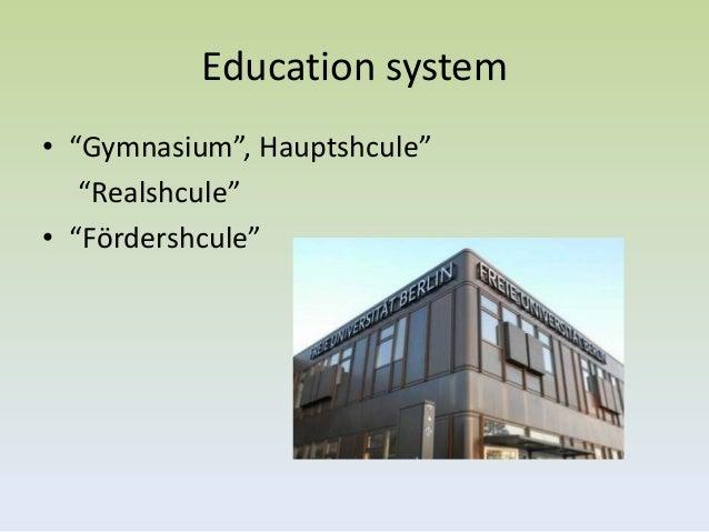 """Education system• """"Gymnasium"""", Hauptshcule""""   """"Realshcule""""• """"Fördershcule"""""""