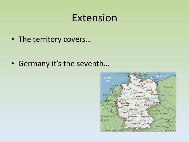 Extension• The territory covers…• Germany it's the seventh…
