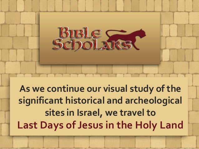 As we continue our visual study of the significant historical and archeological sites in Israel, we travel to Last Days of...