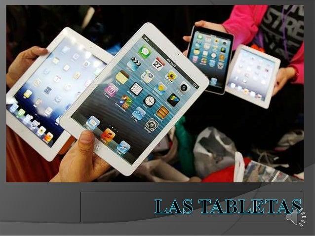 EL ORIGEN DE LAS TABLETS  Antes de la aportación de los de Cupertino, existieron otros dispositivos electrónicos que reci...