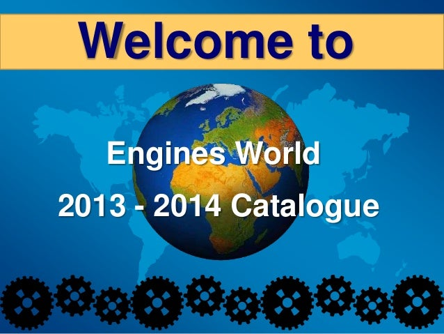 Welcome to2013 - 2014 CatalogueEngines World