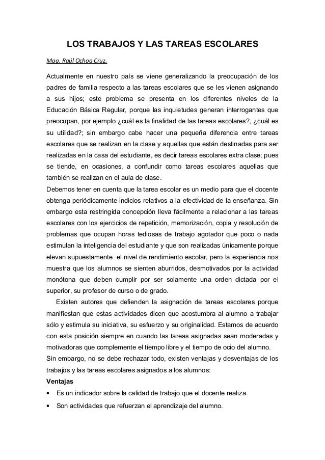 LOS TRABAJOS Y LAS TAREAS ESCOLARES Mag. Raúl Ochoa Cruz. Actualmente en nuestro país se viene generalizando la preocupaci...