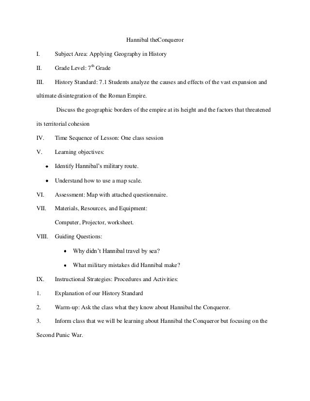 Hannibal theConquerorI.      Subject Area: Applying Geography in HistoryII.     Grade Level: 7th GradeIII.    History Stan...