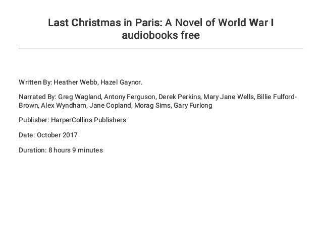 Last Christmas In Paris Book.Last Christmas In Paris A Novel Of World War I Audiobooks Free