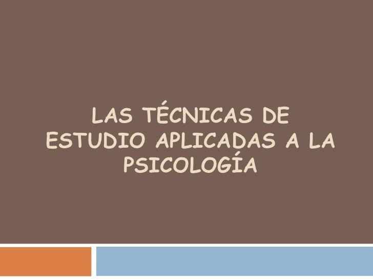 Las técnicas de estudio aplicadas a la Psicología<br />