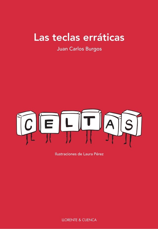 Las teclas erráticas Juan Carlos Burgos Ilustraciones de Laura Pérez