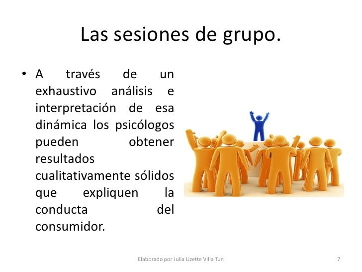 Las sesiones de grupo. • A     través    de    un   exhaustivo análisis e   interpretación de esa   dinámica los psicólogo...