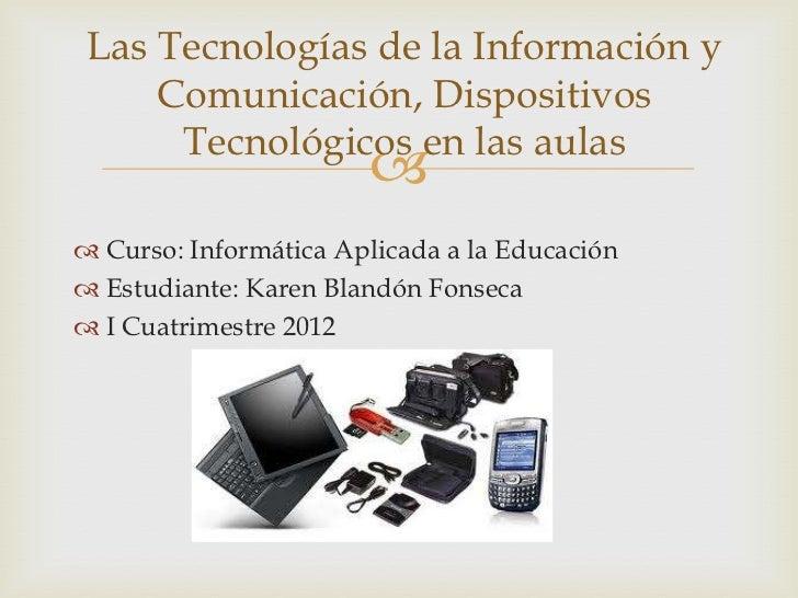 Las Tecnologías de la Información y     Comunicación, Dispositivos      Tecnológicos en las aulas                       ...