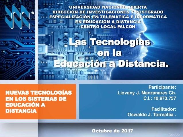 Participante: Liovany J. Manzanares Ch. C.I.: 10.973.757 Facilitador: Oswaldo J. Torrealba . NUEVAS TECNOLOGÍAS EN LOS SIS...