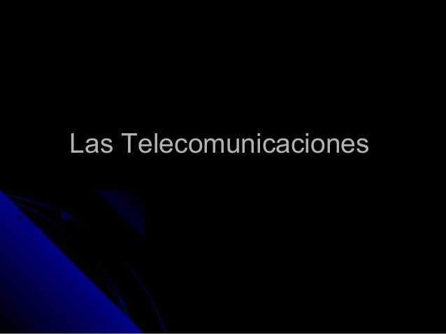 Las TelecomunicacionesLas Telecomunicaciones