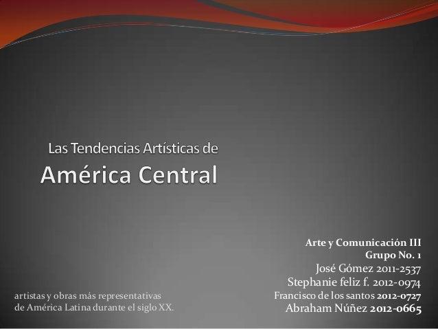Arte y Comunicación III Grupo No. 1 José Gómez 2011-2537 Stephanie feliz f. 2012-0974 Francisco de los santos 2012-0727 Ab...