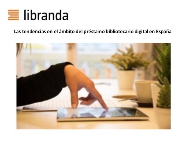 Las tendencias en el ámbito del préstamo bibliotecario digital en España