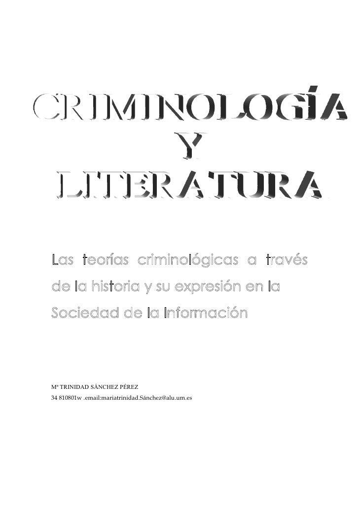 Las teorías criminológicas a travésde la historia y su expresión en laSociedad de la InformaciónMª TRINIDAD SÁNCHEZ PÉREZ3...