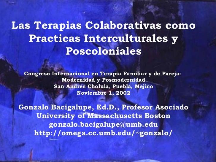 Las Terapias Colaborativas como Practicas Interculturales y Poscoloniales Congreso Internacional en Terapia Familiar y de ...