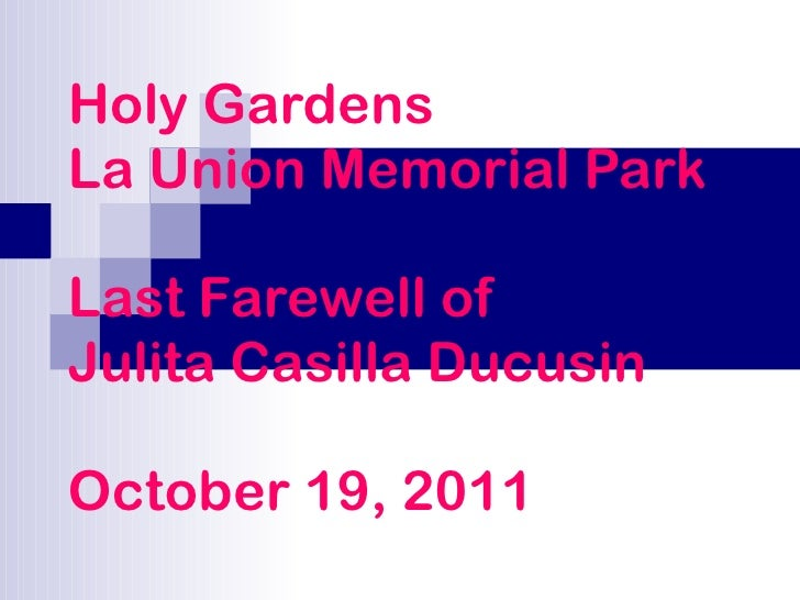 Holy Gardens La Union Memorial Park Last Farewell of Julita Casilla Ducusin October 19, 2011