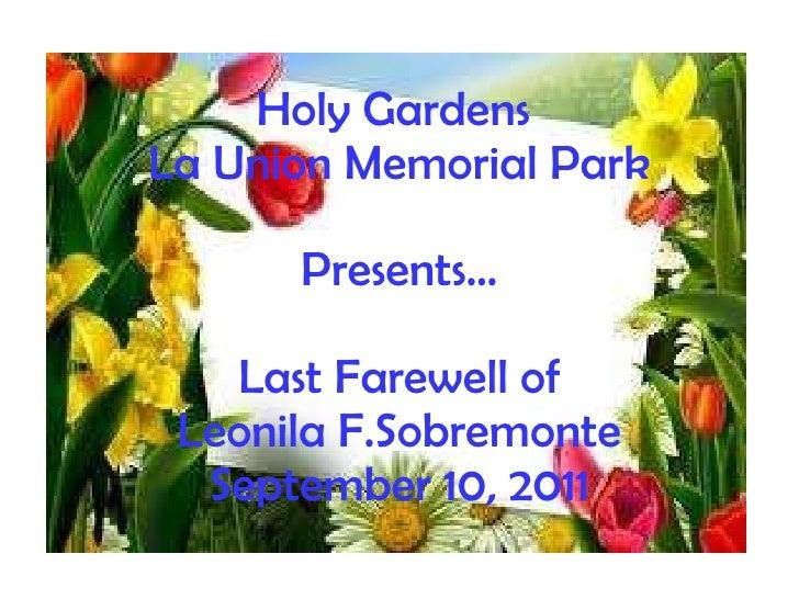 Holy Gardens  La Union Memorial Park Presents… Last Farewell of Leonila F.Sobremonte September 10, 2011