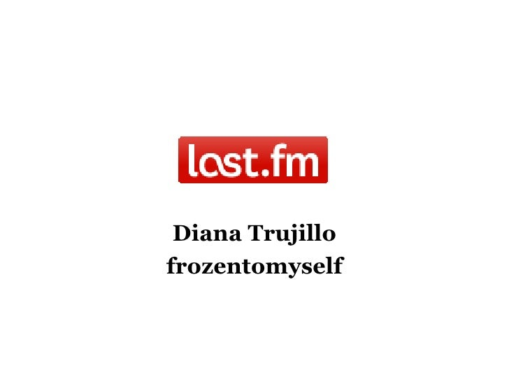 Diana Trujillo<br />frozentomyself<br />