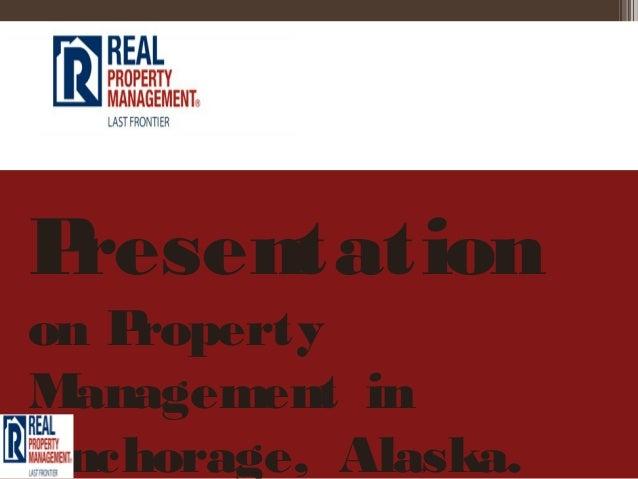 Presentationon PropertyManagement inAnchorage, Alaska.